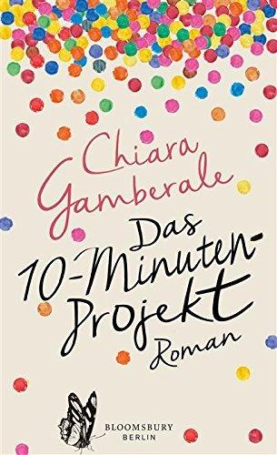 Das Zehn-Minuten-Projekt: Roman Chiara Gamberale