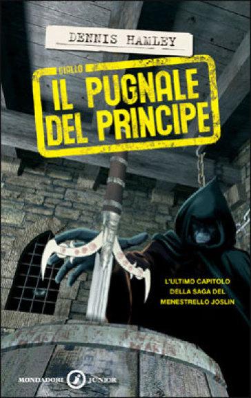 Il pugnale del principe  (The Joslin de Lay Mysteries #6) Dennis Hamley