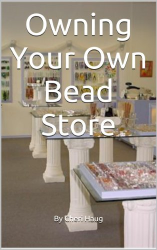 Owning Your Own Bead Store Cheri Haug
