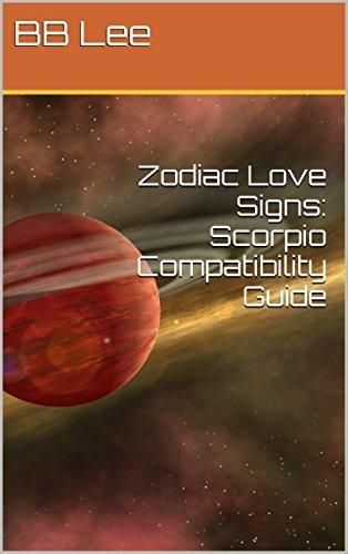 Zodiac Love Signs: Scorpio Compatibility Guide  by  BB Lee