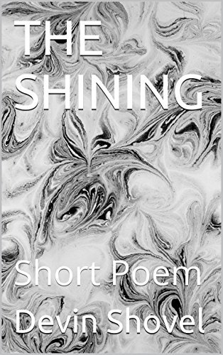 THE SHINING: Short Poem Devin Shovel