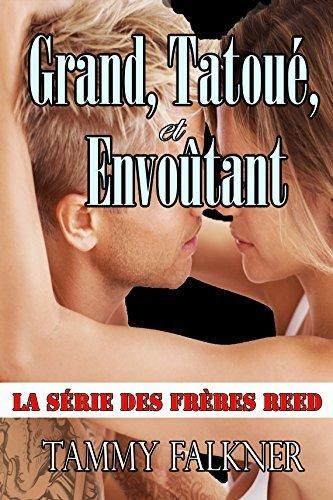 Grand, Tatoué, et Envoûtant (La série des frères Reed, #1) Tammy Falkner