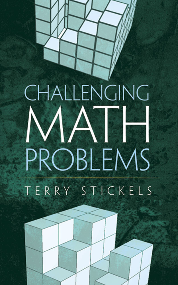 Challenging Math Problems  by  Terry Stickels