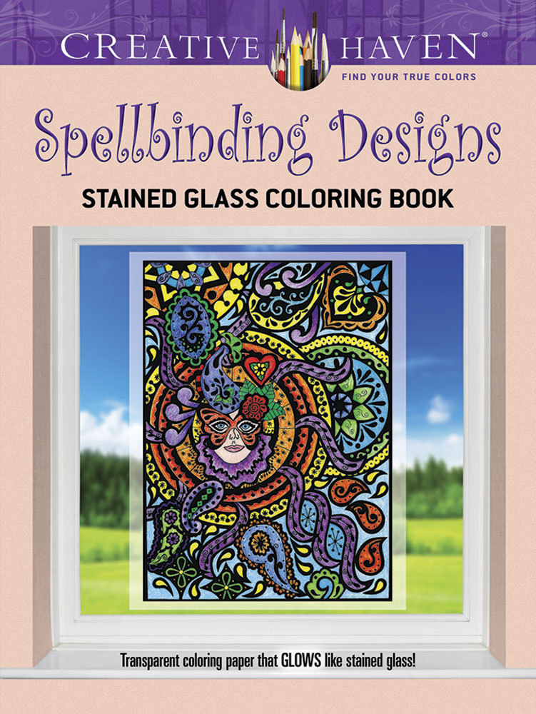Creative Haven Spellbinding Designs Stained Glass Coloring Book  by  Maxine Androshak