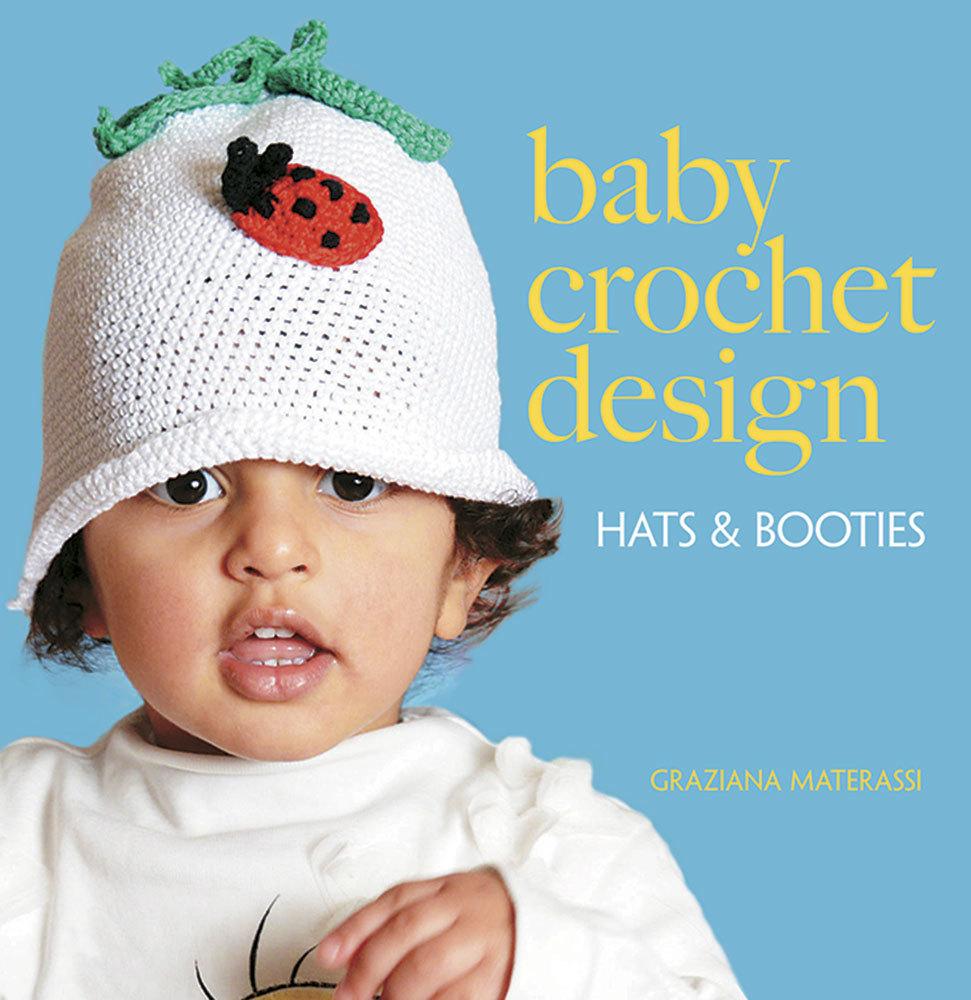 Baby Crochet Design: Hats and Booties Graziana Materassi