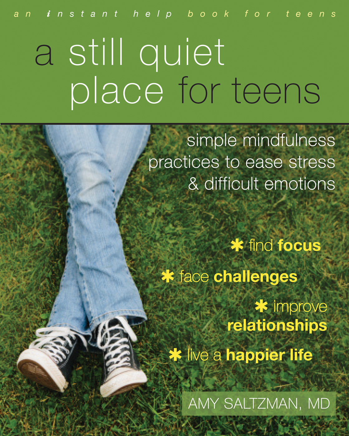A Still Quiet Place for Teens: A Mindfulness Workbook to Ease Stress and Difficult Emotions  by  Amy Saltzman