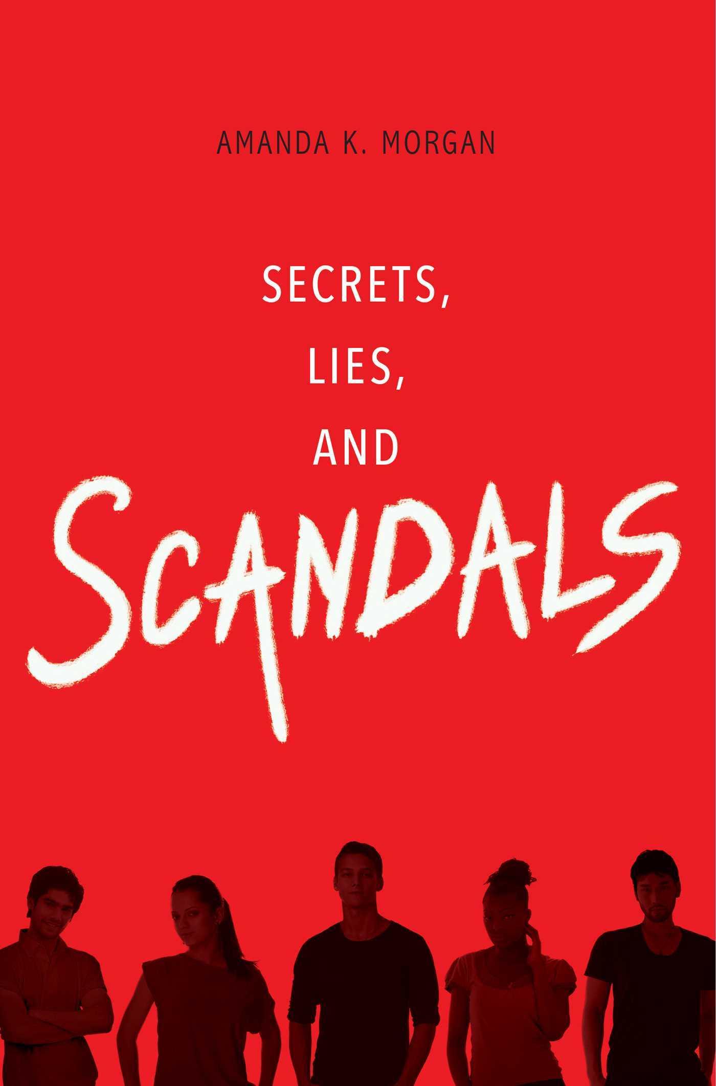 Secrets, Lies, and Scandals Amanda K. Morgan