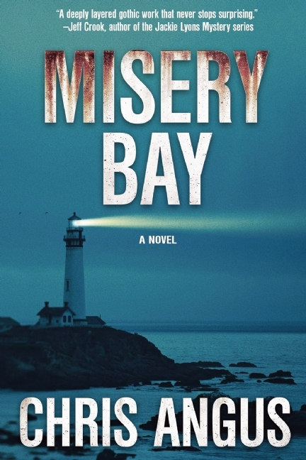 Misery Bay: A Novel Chris Angus