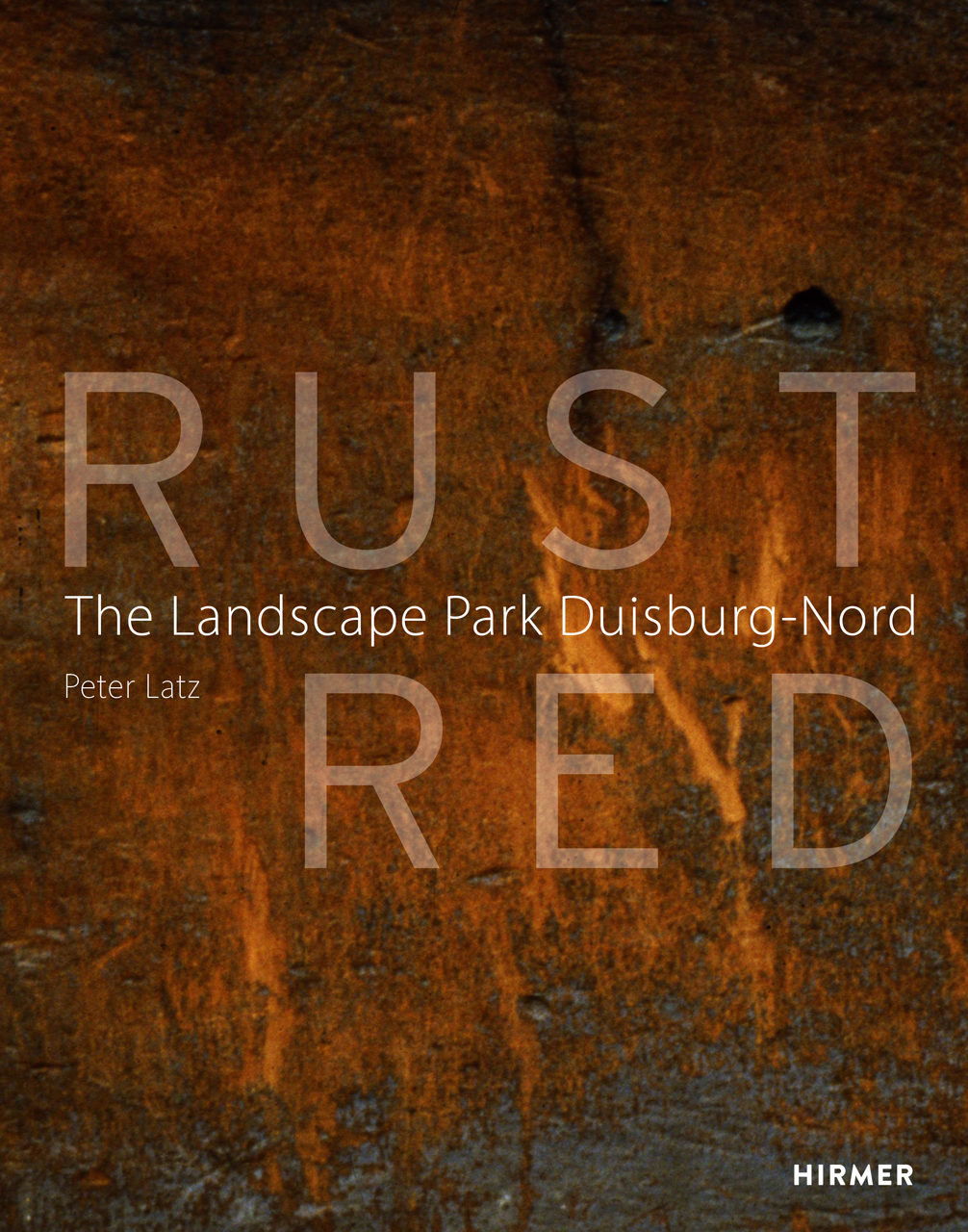 Rust Red: The Landscape Park Duisburg-Nord  by  Peter Latz