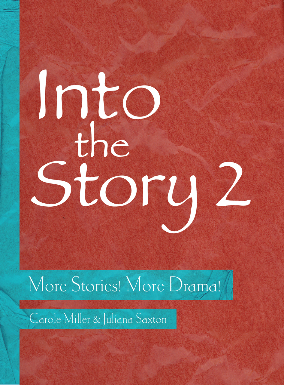 Into the Story 2: More Stories! More Drama!  by  Carole Miller