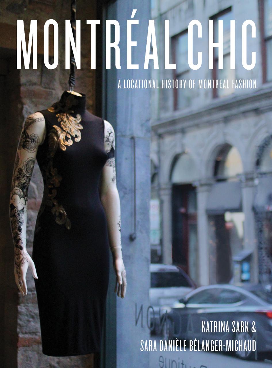 Montréal Chic: A Locational History of Montréal Fashion  by  Katrina Sark
