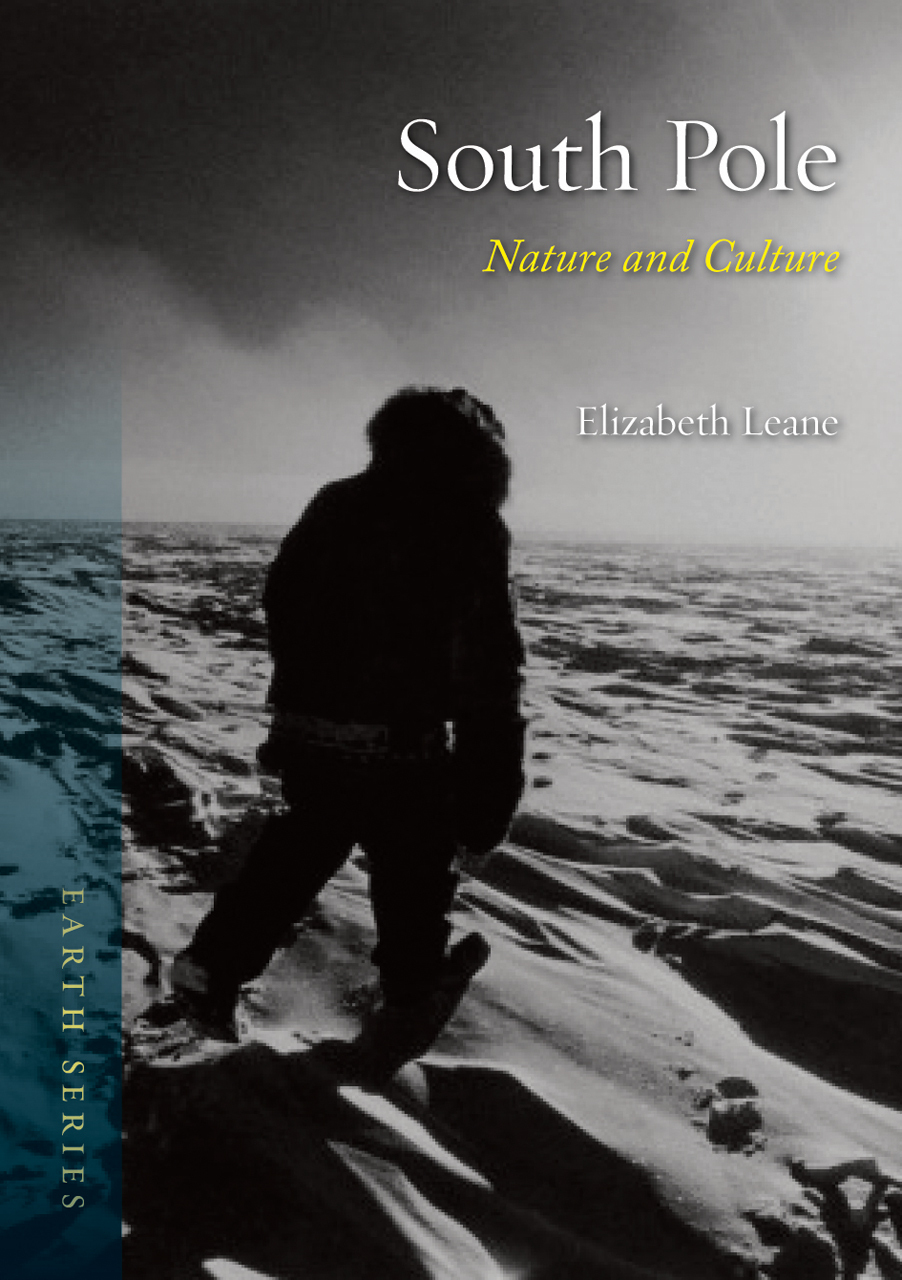 South Pole: Nature and Culture  by  Elizabeth Leane