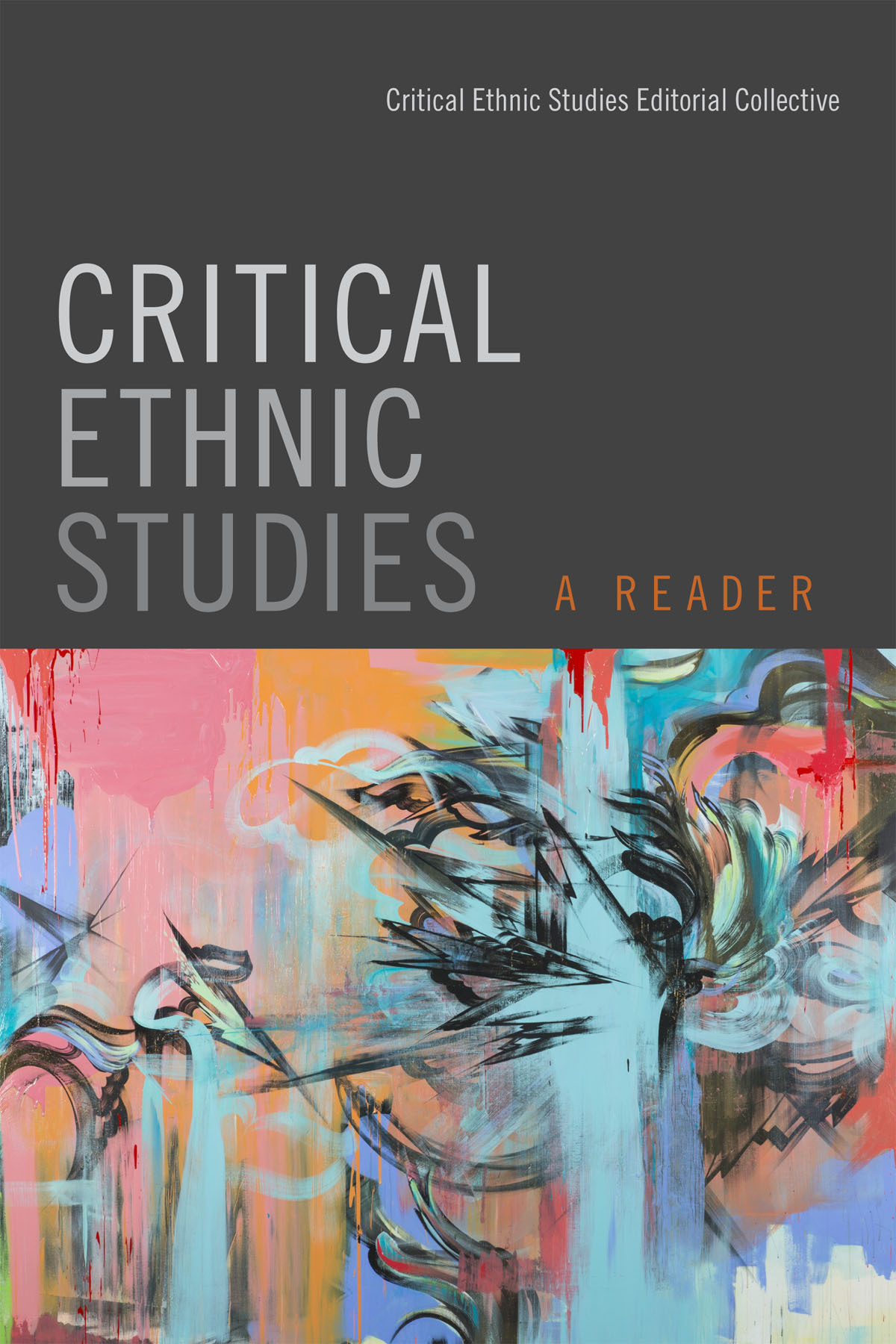 Critical Ethnic Studies: A Reader Critical Ethnic Studies Editorial Collective