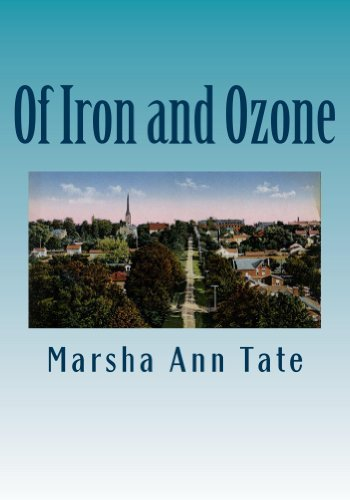 Of Iron and Ozone: The History and Residents of the American Summer Colony in Cobourg, Ontario (U.S. Capital, Commerce, and Tourism in Ontario Book 1)  by  Marsha Ann Tate