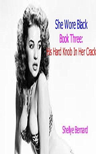 His Hard Knob In Her Crack: She Wore Black  by  Shellye Bernard