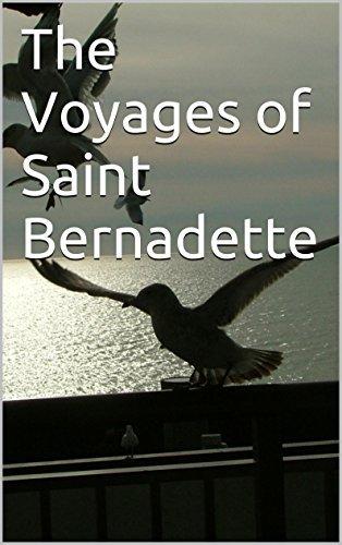 The Voyages of Saint Bernadette  by  James Nugent