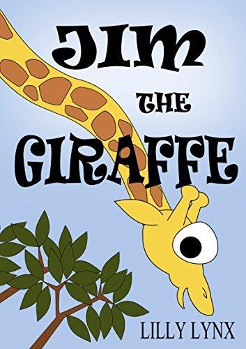 Jim the Giraffe (Childrens Poetry Rhyme Book 1) Lilly Lynx
