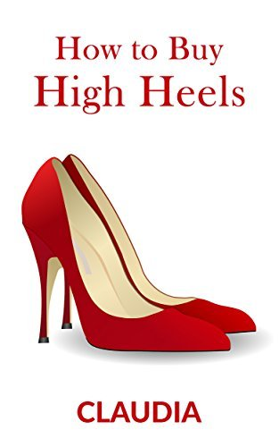 How to Buy High Heels  by  Claudia