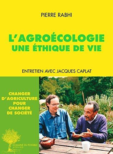 LAgroécologie, une éthique de vie: Entretien Pierre Rabhi