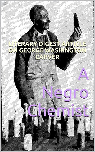 A Negro Chemist  by  Anonymous (The Literary Digest Staff Writer)