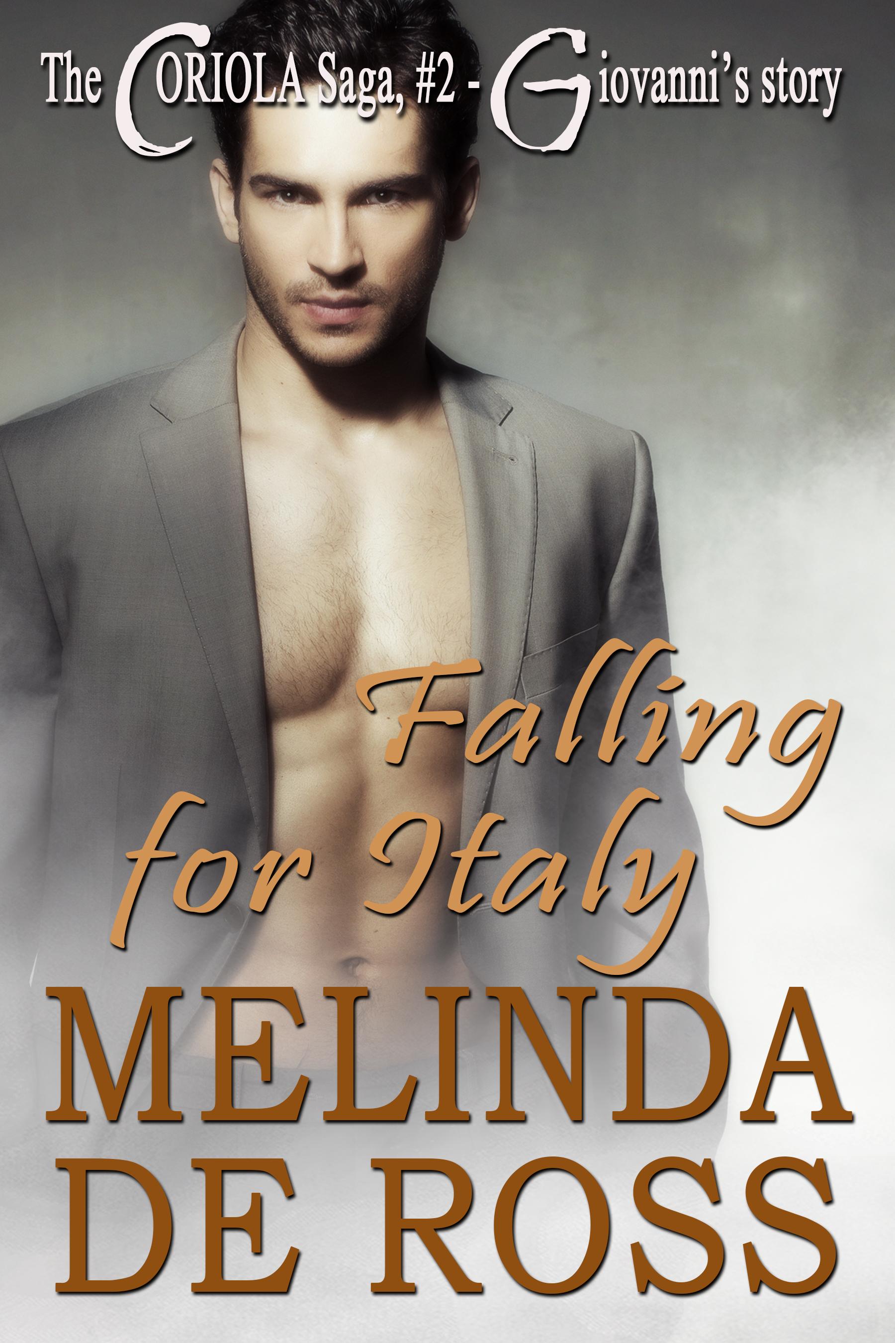 Falling for Italy (The Coriola Saga, Book 2) Melinda De Ross