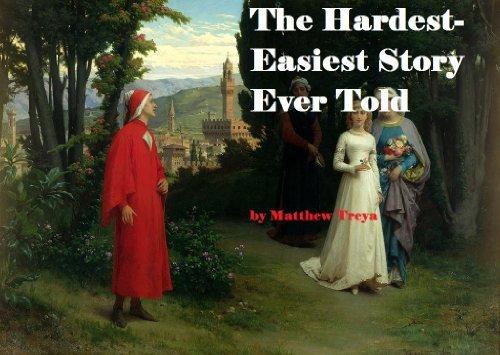 The Hardest-Easiest Story Ever Told Matthew Treya
