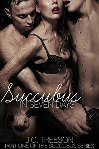Succubus in Seven Days (Succubus Series Book 1)  by  J.C. Treeson