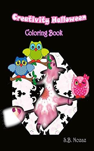 Creativity Halloween Coloring Book (The Halloween Lover Coloring Book 1)  by  S.B. Nozaz