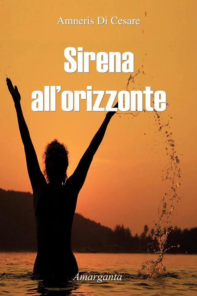 Sirena allorizzonte  by  Amneris Di Cesare