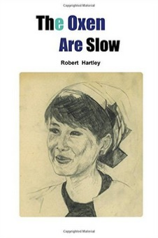 The Oxen Are Slow  by  Robert   Hartley