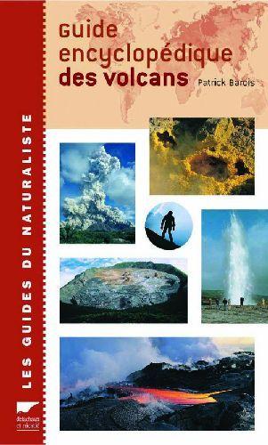 Guide Encyclopédique des Volcans  by  Patrick Barois
