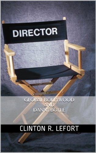 Global Bollywood and Danny Boyle  by  Clinton R. LeFort