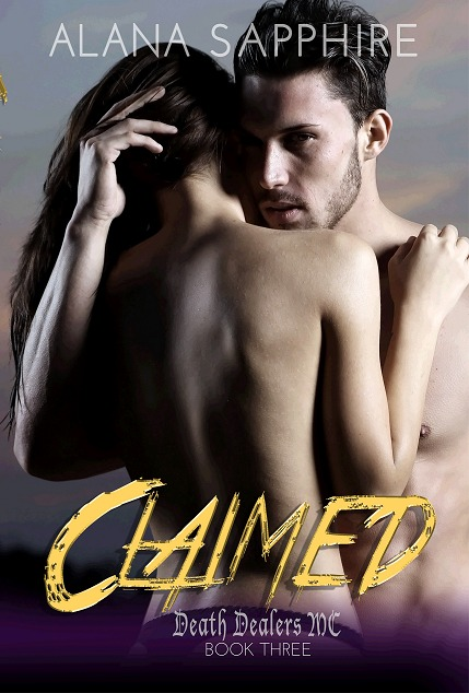 Claimed (Death Dealers MC, #3)  by  Alana Sapphire