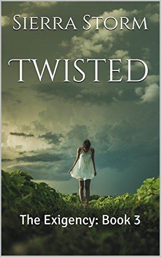 Twisted: The Exigency: Book 3 Sierra Storm