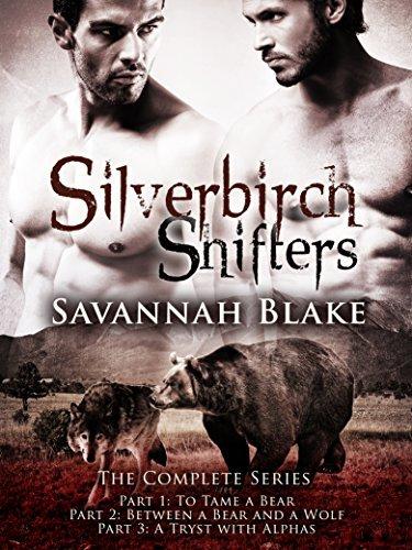Silverbirch Shifters: (Complete Series: Parts 1-3) Paranormal Shape Shifter Series Savannah Blake