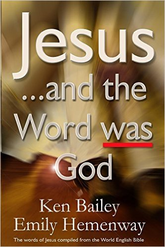 Jesus... and the Word was God  by  Ken Bailey