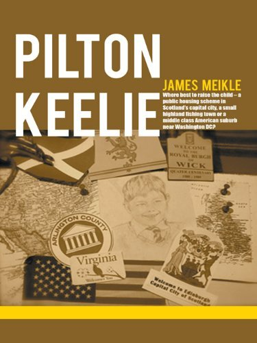 Pilton Keelie : Where best to raise the child - a public housing scheme in Scotlands capital city, a small highland fishing town or a middle class American suburb near Washington DC? James Meikle