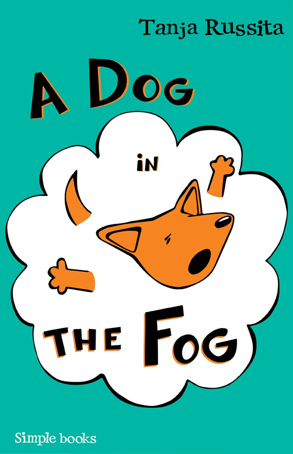 A Dog in the Fog: Sight word fun for beginner readers  by  Tanja Russita