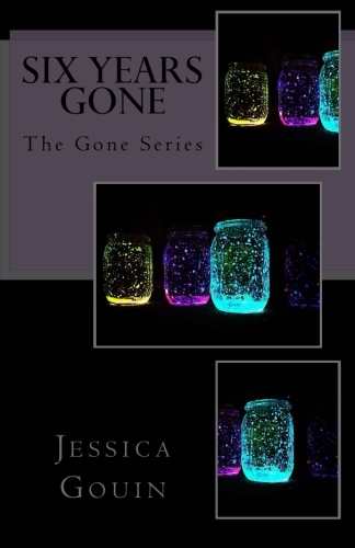 Six Years Gone (The Gone Series, #1)  by  Jessica Gouin
