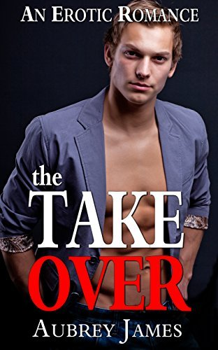 The Take Over  by  Aubrey James
