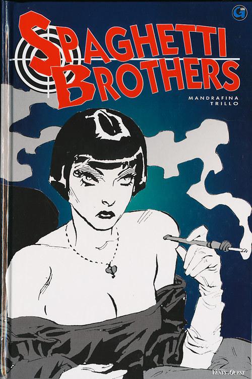 Spaghetti brothers, #3  by  Carlos Trillo