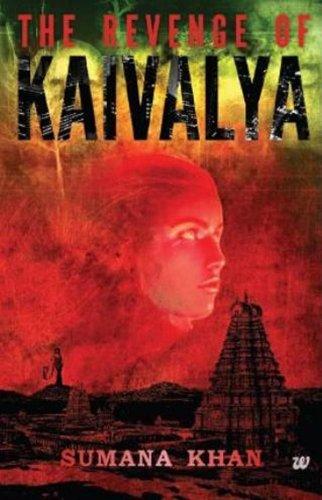 The Revenge of Kaivalya: 1  by  Sumana Khan