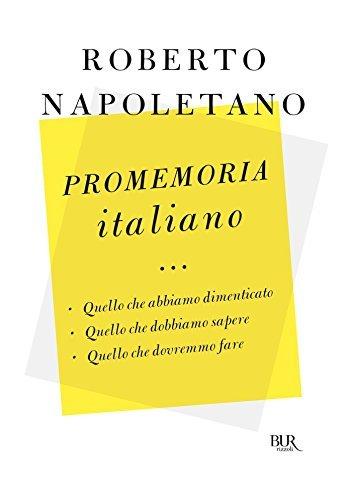 Promemoria italiano: Quello che abbiamo dimenticato Quello che dobbiamo sapere Quello che dovremmo fare  by  Roberto Napoletano