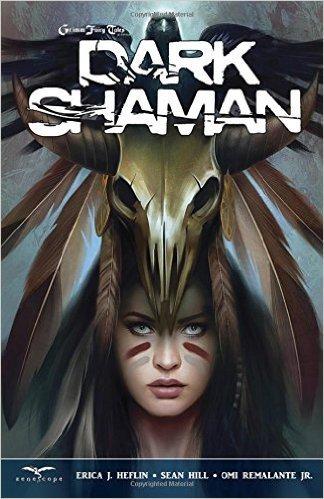 Grimm Fairy Tales: Dark Shaman  by  Erica J. Heflin
