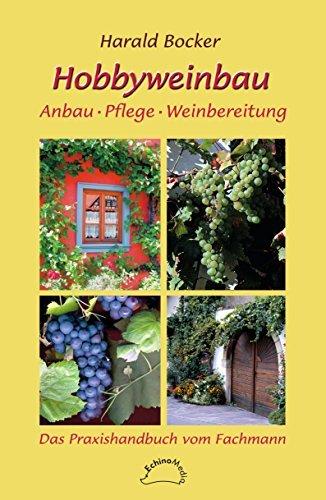 Hobbyweinbau: Anbau, Pflege, Weinbereitung  by  Harald Bocker