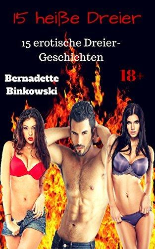 15 heiße Dreier: 15 erotische Dreier-Geschichten  by  Bernadette Binkowski