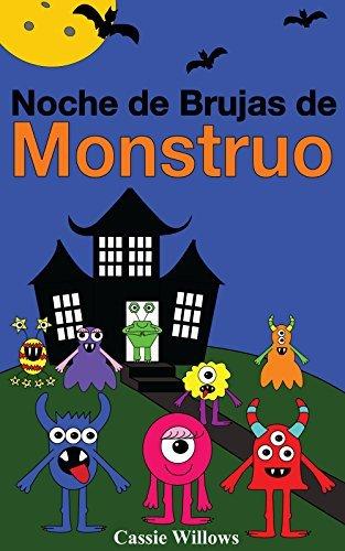 Noche de Brujas de Monstruo: Spanish language edition (Los Amigos Monstruos nº 1)  by  Cassie Willows