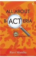 All about Bacteria  by  Ravi Mantha