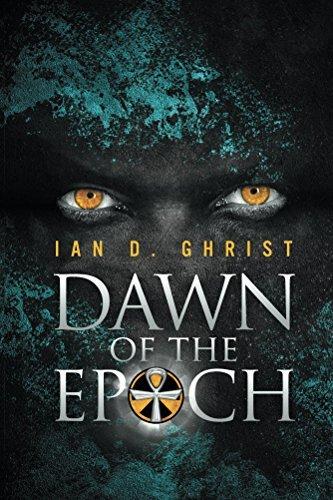 Dawn of the Epoch  by  Ian D. Ghrist