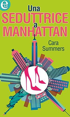 Una seduttrice a Manhattan  by  Cara Summers